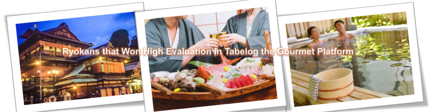 Ryokans that Won High Evaluation in Tabelog the Gourmet Platform
