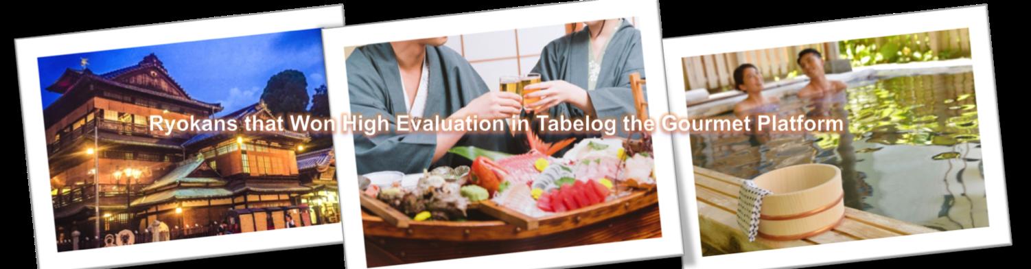 Ryokans that Won High Evaluation in Tabelog the Gourmet Platform