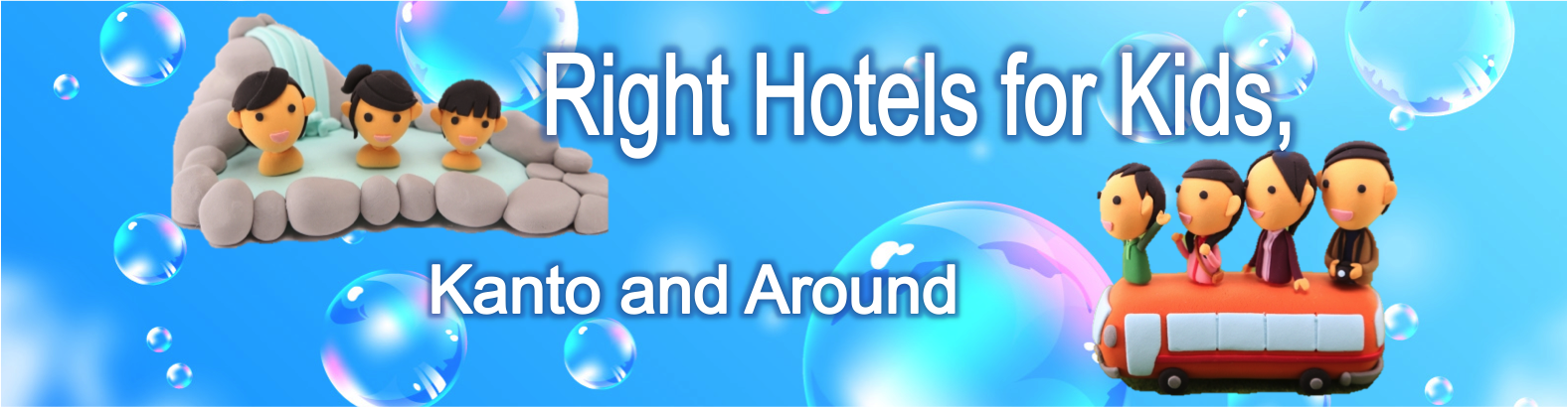 Right Hotels for Kids, Kanto and Around